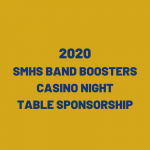 SMHS Band Boosters 2020 Casino Night Table Sponsorship