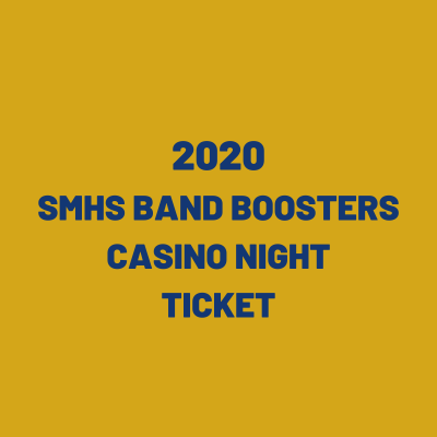 SMHS Band Boosters 2020 Casino Night Ticket